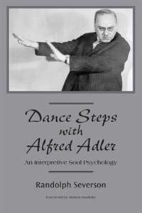 Dance Steps with Alfred Adler: An Interpretive Soul Psychology