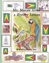 Mr. Macaw Gives a History Lesson