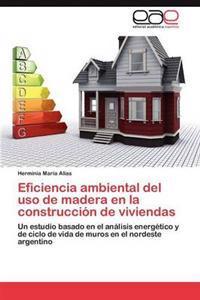 Eficiencia Ambiental del USO de Madera En La Construccion de Viviendas