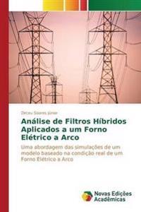 Analise de Filtros Hibridos Aplicados a Um Forno Eletrico a Arco