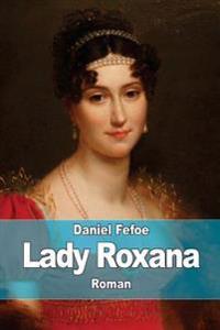 Lady Roxana: Ou L'Heureuse Maitresse