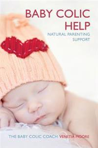 Baby Colic Help: Natural Parenting Support
