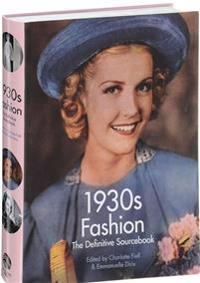 1930s Fashion: The Definitive Sourcebook