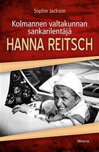 Kolmannen valtakunnan sankarilentäjä Hanna Reitsch