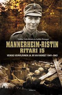 Mannerheim-ristin ritari 15 - Veikko Vehviläinen ja JR 9:n vaiheet 1941-1943