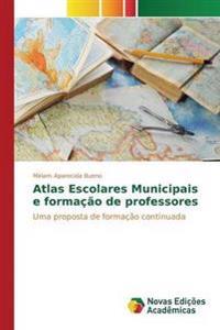Atlas Escolares Municipais E Formacao de Professores