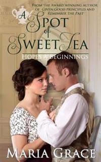 A Spot of Sweet Tea: Hope and Beginnings Short Story Collection