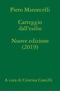 Carteggio Dall'esilio (1831-1844) A Cura Di Cristina Contilli
