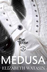 Medusa: A Dark Victorian Penny Dread Vol 2