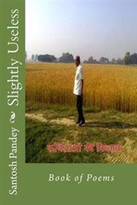 Slightly Useless: Book of Poems