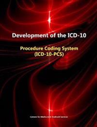 Development of the ICD-10: Procedure Coding System (ICD-10-Pcs)