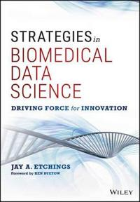 Strategies in Biomedical Data Science: Driving Force for Innovation
