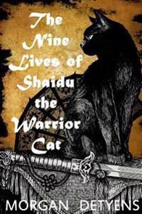The Nine Lives of Shaidu the Warrior Cat