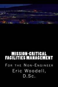 Mission-Critical Facilities Management: For the Non-Engineer
