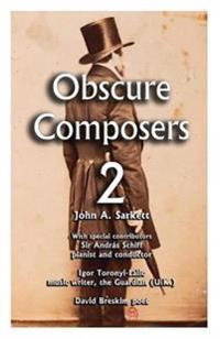 Obscure Composers 2: Another Meditation on Fame, Obscurity and the Meaning of Life