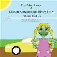 The Adventures of Kayden Kangaroo and Brody Bear Things That Go