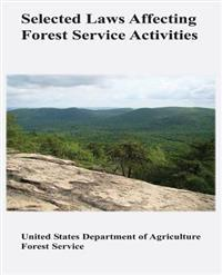 Selected Laws Affecting Forest Service Activities