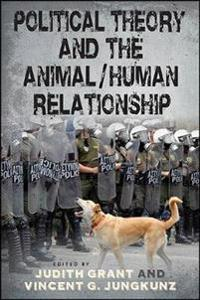Political Theory and the Animal / Human Relationship