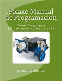 Picaxe Manual de Programacion: Como Programar Microcontroladores Picaxe