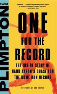 One for the Record: The Inside Story of Hank Aaron's Chase for the Home Run Record