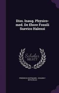 Diss. Inaug. Physico-Med. de Ebore Fossili Suevico Halensi