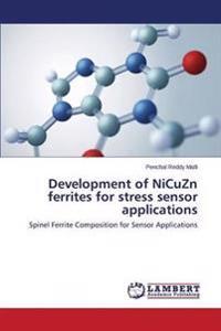 Development of Nicuzn Ferrites for Stress Sensor Applications