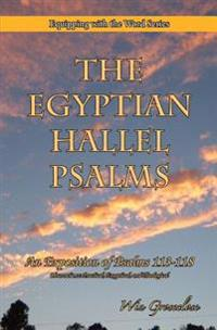 The Egyptian Hallel Psalms: An Exposition of Psalms 113-118