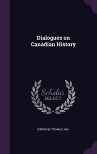 Dialogues on Canadian History