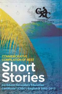 Caribbean Examinations Council (Cxc(r)) Commemorative Compilation of Best Short Stories: Caribbean Secondary Education Certificate(r) (Csec(r)) Englis