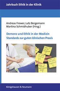 Demenz und Ethik in der Medizin. Standards zur guten klinischen Praxis