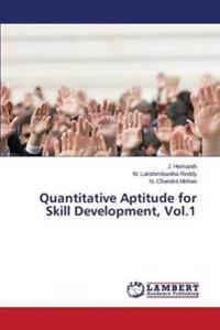 Quantitative Aptitude for Skill Development, Vol.1