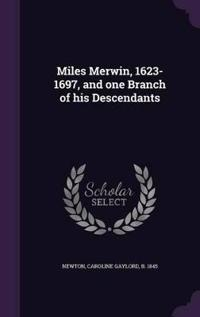 Miles Merwin, 1623-1697, and One Branch of His Descendants