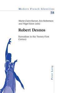 Robert Desnos: Surrealism in the Twenty-First Century