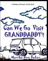 Can We Go Visit Granddaddy ?