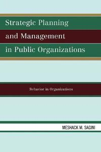 Strategic Planning and Management in Public Organizations