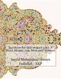 Fatimah Al-Masumah (As): A Role Model for Men and Women
