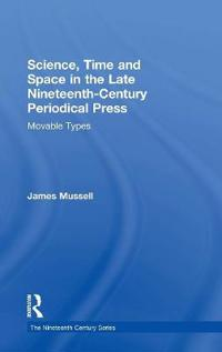Science, Time, and Space in the Late Nineteenth-century Periodical Press