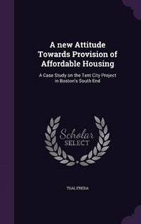 A New Attitude Towards Provision of Affordable Housing
