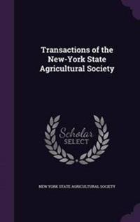 Transactions of the New-York State Agricultural Society