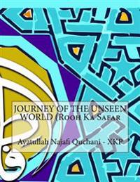 Journey of the Unseen World (Rooh Ka Safar