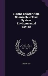 Helena Snowdrifters Snowmobile Trail System, Environmental Review