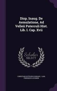 Disp. Inaug. de Aemulatione, Ad Velleii Paterculi Hist. Lib. I. Cap. XVII