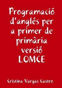 Programacio Angles Per a Primer De Primaria Versio Lomce