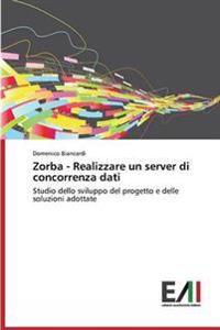 Zorba - Realizzare Un Server Di Concorrenza Dati