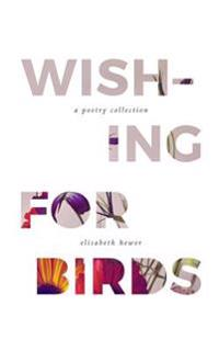 Wishing for Birds