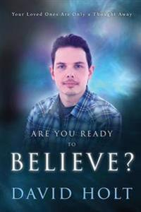 Are You Ready to Believe