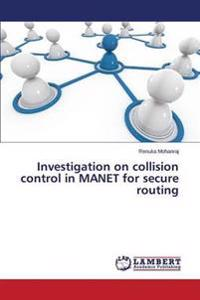 Investigation on Collision Control in Manet for Secure Routing