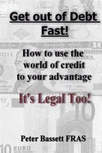 Get Out of Debt Fast: It's Legal Too! B&w Version