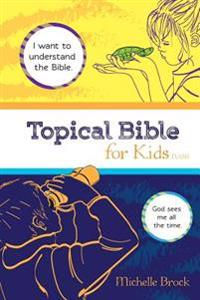 Topical Bible for Kids: Selected from New American Standard Bible