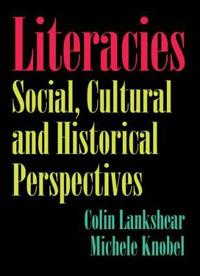 Literacies: Social, Cultural and Historical Perspectives